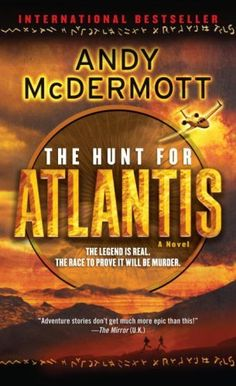 The Hunt for Atlantis by Andy McDermott (Wilde and Chase book one)
