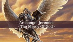 """Archangel Jeremiel is the patron of visions, psychic dreams and life reviews meaning of the name is """"The Mercy Of God"""", archangel of the prophetic visions"""