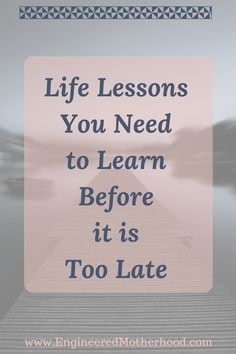 Don't look back on your life with regret. Learn these valuable life lessons before it is too late. Implement them in your life today.