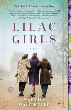 Lilac Girls by Martha Hall Kelly   PenguinRandomHouse.com  Amazing book I had to share from Penguin Random House