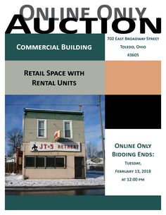 Online Auction of Former Bar with Rental Units - 702 East Broadway Street, Toledo, Ohio 43605 - Bidding Ends: Tuesday, February 13, 2018 at 12:00 pm - Open House: Friday, February 9, 2018 at 12:00 pm. Commercial building with former bar on main floor with patio on corner lot. 2 apartments up are leased for a total of $860 a month, bar area is rented month to month for $200, and a taco truck rents a parking space from March to October for $200 a month. View more details online.