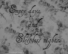 empty days and sleepless lights depressive quote dark sad quote dark quote floral pattern