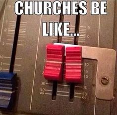 """As a Praise Band Leader for 7 years, It's sad how funny this photo is! Anyone who's """"worked the board"""" in a church has heard complaints if the sound level is a bit above normal speaking!  #DdO:) - http://www.pinterest.com/DianaDeeOsborne/drums-drumming-joy/ - DRUMS, Audio Engineering. #Sound #system #joke. GOD inspired, """"Praise Him with loud cymbals; Praise Him with CLASHING cymbals!"""" -  Psalm 150:5.  And, hey: TRUTH & LOGIC: God never changes His opinions! - Malachi 3:6! Raise the bass…"""