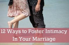 12 Ways to Foster Intimacy In Your Marriage