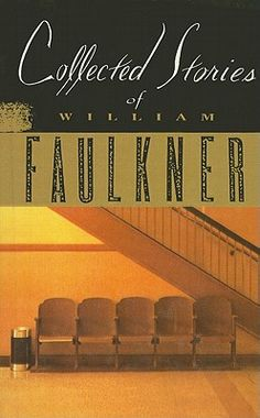 """1951: Collected Stories of William Faulkner by William Faulkner. This magisterial collection of short works by Nobel Prize-winning author William Faulkner reminds readers of his ability to compress his epic vision into narratives as hard and wounding as bullets. Among the 42 selections in this book are such classics as """"A Bear Hunt,"""" """"A Rose for Emily,"""" Two Soldiers,"""" and """"The Brooch."""""""