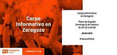 Carpa informativa en Zaragoza Domingo 8 de Febrero de 2015 Plaza de España de 10:30 a 14:00 horas
