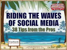 Riding the Waves of Social Media - 38 Tips from the Pros