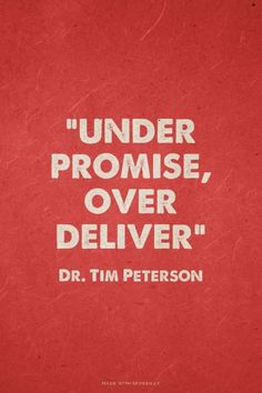 """""""Under promise, over deliver"""" - Dr. Tim Peterson Trey made this with Spoken. Work Quotes, Quotes To Live By, Life Quotes, Business Motivation, Business Quotes, Work Motivation, Favorite Quotes, Best Quotes, Sales Quotes"""