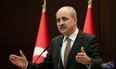 قورتولموش يركد أن تركيا لم نتأكد من…: قال نائب رئيس الوزراء التركي، نعمان قورتولموش، اليوم الإثنين، إن بلاده لم تتأكد من تقارير مخابراتية…