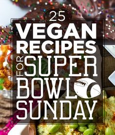 25 Vegan Recipes For Super Bowl Sunday. everything on here looks really good, especially the tropical avocado salsa and the mini nacho pizzas.