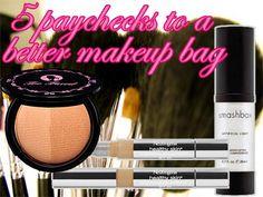 5 Paychecks To A Better Makeup Bag