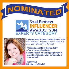 Nominated for a Small Biz Influencer Award!  Thanks!!  (Voting ends 9/15/14 at 2:59 PM)