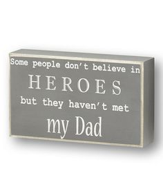 Look what I found on #zulily! Gray 'Believe in Heroes' Box Sign by Collins #zulilyfinds