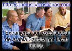 Extranjeros son expulsados de Arabia Saudita por llevar biblias – Noticias…