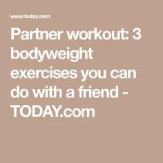 Partner workout: 3 bodyweight exercises you can do with a friend - TODAY.com
