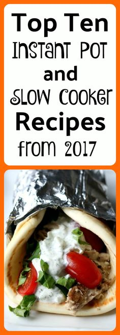 The most popular Instant Pot and Slow Cooker recipes from 2017 #instantpot #slowcooker