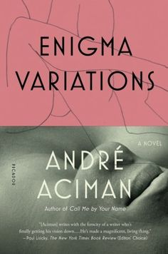 Enigma Variations by Andre Aciman, available at Book Depository with free delivery worldwide. Books To Read 2018, Enigma Variations, New York Journal, Your Name, Guy Names, Having A Crush, Denial, Adolescence, Master Class