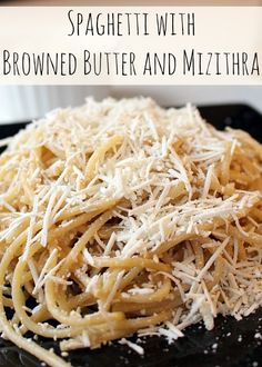 Spaghetti with Browned Butter and Mizithra (Spaghetti Factory Copy Cat) - The Ramblings of an Aspiring Small Town Girl
