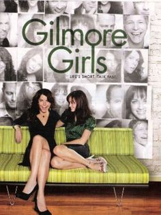Gilmore Girls. 'Life's short. Talk fast.'