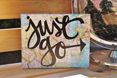 """8x10 Canvas """"Just go"""" Authentic vintage map pieces placed and sealed on canvas. Hand lettered and created by Houseof3 on Etsy"""