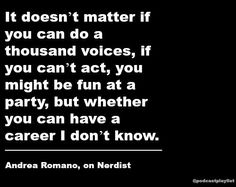 Quote about the challenges of being a voice actor.