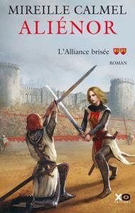 *Anniversaire 2016* Livre : Aliénor, tome 2 : l'alliance brisée, Mireille Calmel