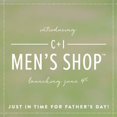 Men's Shop - Coming June 9th! Shop for your man. Gifts for husband, boyfriend, dad, brother, etc. Father's Day!