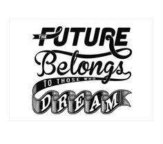 THE FUTURE BELONGS TO THOSE WHO DREAM. Reproducción digital seriada y firmada de #JoanTarrago, 45x32,5 cm. 20€. #print #ilustration #ilustracion #dibujo  #drawing #Art #Barcelona