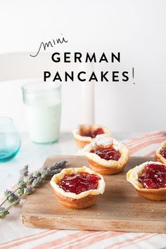 well aren't these adorable? impress your loved ones with these little pancake cups of love…   Mini German Pancakes with Strawberry Lavender Jam Makes 16 servings Ingredients: • 1 cup milk • 6 eggs • 1