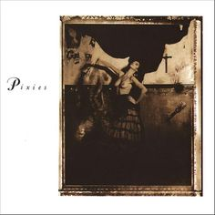 Pixies - Surfer Rosa music CD album at CD Universe, Remastered reissue of 1988 album, enjoy top rated service and worldwide shipping. The Beach Boys, World Music, Nirvana, Kurt Cobain, Best Album Art, Cover Art, Cd Cover, Vaughan, France Tv