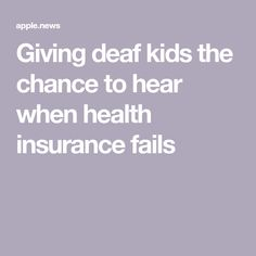 Giving deaf kids the chance to hear when health insurance fails — NBC News Sign Language For Kids, American Sign Language, Deaf Children, Hearing Aids, Nbc News, Health Insurance, Giving, Fails, Learning