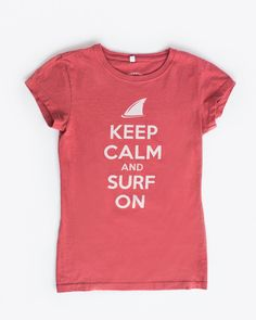 Surf On Women's Tee in Brick Red. Shark sightings on the outer Cape beaches...? Keep calm and surf on. 100% Cotton, American Made.