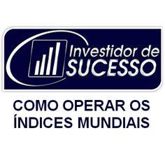 Curso Como Operar os Índices Mundiais – Método Investidor de Sucesso ensina passo a passo do básico ao avançado como operar os índices mundiais. Curso ministrado pelo expert Marcello Vieira.