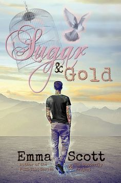 Sugar & Gold by Emma Scott     Wonderful romantic story full of hope for a better tomorrow that put me in optimistic mood. With fantastic and strong message to everyone who needs little help in finding their sunshine.