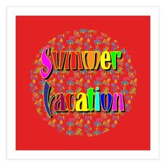 summer vacation for optimist Special Characters, Lower Case Letters, Lowercase A, All Design, Fine Art Paper, New Art, Fine Art Prints, Vacation, Lettering