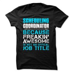 Hot Seller – SCHEDULING COORDINATOR – FREAKING AWESOME T Shirt, Hoodie, Sweatshirts - shirt outfit #style #clothing