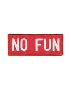 "Classic No Fun logo. Show everyone just how much fun you are. Embroidered patch with merrowed edge Iron-on backing Measurements: 5"" x 2"" By No Fun Press"