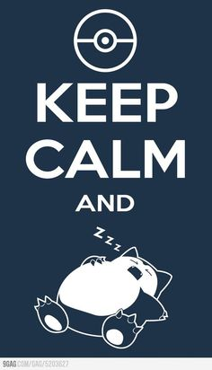 Find images and videos about sleep, pokemon and keep calm on We Heart It - the app to get lost in what you love. Pokemon Go, Pokemon Quotes, Pokemon Snorlax, Type Pokemon, Pokemon Funny, Charmander, Pokemon Stuff, Keep Calm Posters, Keep Calm Quotes