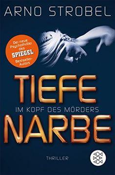 Im Kopf des Mörders - Tiefe Narbe: Thriller…