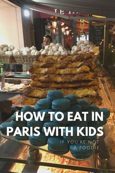Where to eat in Paris with kids…if you're not a foodie - Pitstops for Kids