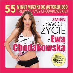 55 minut muzyki do autorskiego treningu Ewy Chodakowskiej: - Szukaj w Google