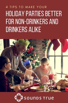 4 Tips to Make Your Holiday Parties Better for Non-Drinkers and Drinkers Alike :: Katherine Ketcham :: Sounds True Blog #recovery #nonalcoholic #drinks #ideas #party #book