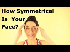 How Symmetrical Is Your Face? | Face Yoga Method