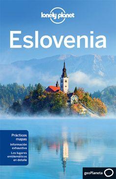 Eslovenia / edición escrita y documentada por Mark Baker, Paul Clammer, Steve Fallon