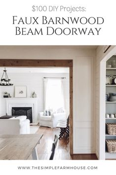 I really love the rustic post and lintel look of barn wood beams in a doorway. How gorgeous is that texture and warmth it brings to a space? I knew the real thing wasn't going to happen in our home any time soon, so instead I looked for a way to get the l Home Renovation, Home Remodeling, Faux Wood Beams, Faux Ceiling Beams, Beamed Ceilings, My Living Room, Barn Wood, Home Projects, Diy Home Decor
