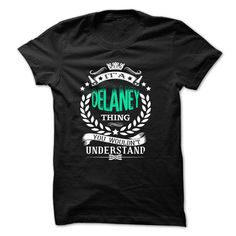 It DELANEY Thing ... Awesome Shirt !!! - #university tee #disney tee. ADD TO CART => https://www.sunfrog.com/Names/It-DELANEY-Thing-Awesome-Shirt-.html?68278