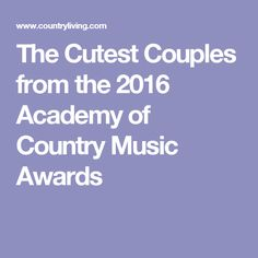The Cutest Couples from the 2016 Academy of Country Music Awards