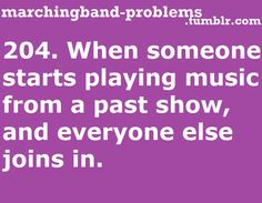 Or stand music. Or when the director is talking we practice on our own from random spots in the show. or after we r done with that show for the season but we still play/ sing parts of it, together Marching Band Quotes, Marching Band Problems, Flute Problems, Orchestra Problems, Theatre Problems, Orchestra Humor, Band Nerd, Music Jokes, Music Humor
