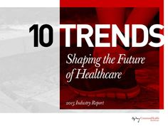 Our innovation team has identified the following trends and technologies that we believe are likely to affect the health care industry this year.
