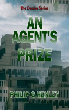 Thriller Feature and Interview: An Agent's Prize by Philip G Henley @Philip_G_Henley